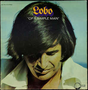 Lobo ‎– Of A Simple Man (1972)