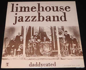 Limehouse Jazzband ‎– Daddycated  (1974)