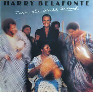 Harry Belafonte ‎– Turn The World Around  (1977)