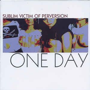 Sublim Victim Of Perversion ‎– One Day  (2002)