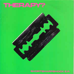 Therapy? ‎– Shortsharpshock E.P. (1993)