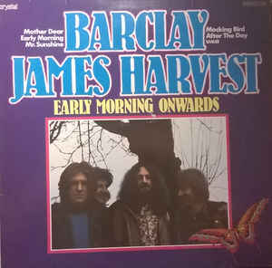 Barclay James Harvest ‎– Early Morning Onwards