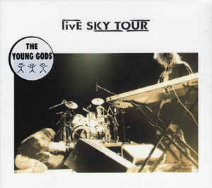 The Young Gods ‎– Live Sky Tour  (1993)
