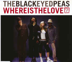 TheBlackEyedPeas ‎– Where Is The Love?  (2003)