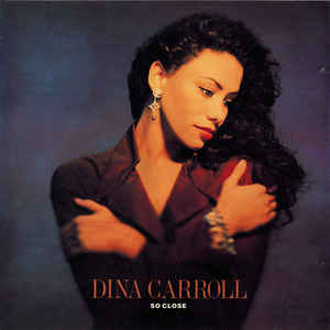 Dina Carroll ‎– So Close  (1993)
