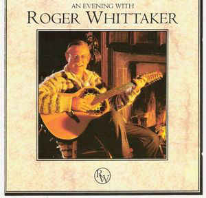 Roger Whittaker ‎– An Evening With Roger Whittaker  (1994)