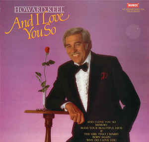 Howard Keel ‎– And I Love You So  (1986)