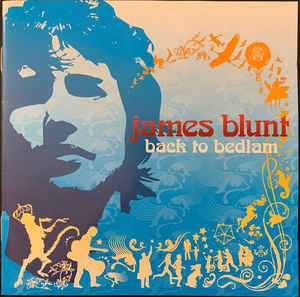 James Blunt ‎– Back To Bedlam  (2005)