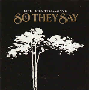 So They Say ‎– Life In Surveillance  (2007)
