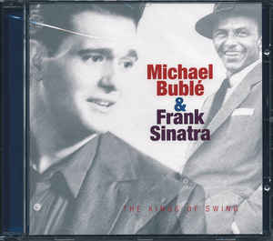 Michael Bublé & Frank Sinatra ‎– The Kings Of Swing  (2006)