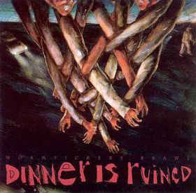Dinner Is Ruined* ‎– Worm Pickers Brawl  (1994)