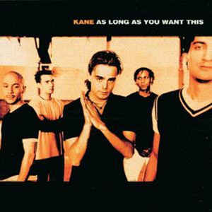 Kane ‎– As Long As You Want This  (2000)
