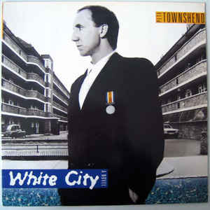 Pete Townshend ‎– White City (A Novel)  (1985)