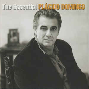 Placido Domingo ‎– The Essential Placido Domingo  (2004)