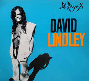 David Lindley ‎– El Rayo-X  (1981)