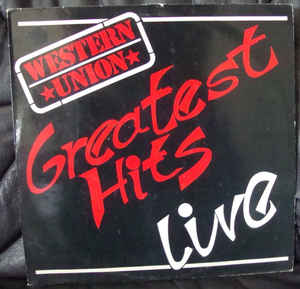 Western Union  ‎– Greatest Hits - Live  (1987)