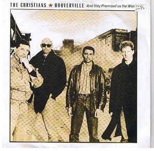 The Christians ‎– Hooverville (And They Promised Us The World)  (1987)