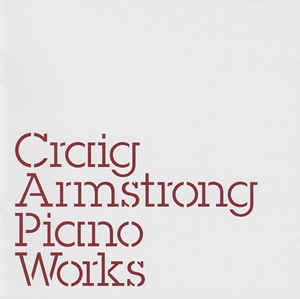 Craig Armstrong ‎– Piano Works  (2004)
