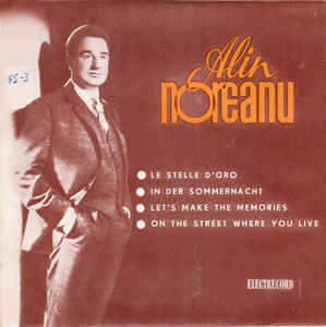 Alin Noreanu ‎– Le Stelle D'oro • In Der Sommernacht • Let's Make The Memories • On The Street Where You Live (1966)