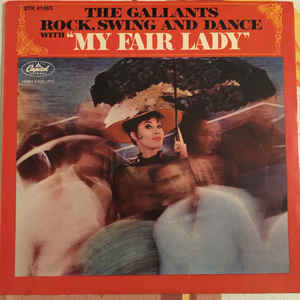"The Gallants ‎– Rock, Swing And Dance With ""My Fair Lady"" (1964)"