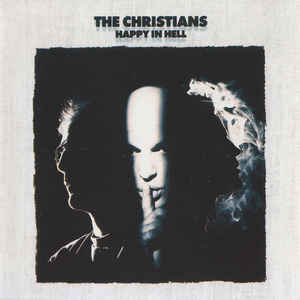 The Christians ‎– Happy In Hell (1992)