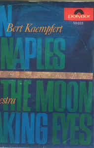 Bert Kaempfert And His Orchestra* ‎– Moon Over Naples / The Moon Is Making Eyes (1965)