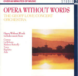 The Geoff Love Concert Orchestra* ‎– Opera Without Words (1988)