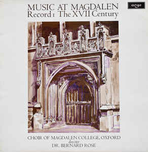 Choir Of Magdalen College Oxford*, Elizabethan Consort Of Viols, Dr. Bernard Rose* ‎– Music At Magdalen - Record 1, The XVII Century (1972)