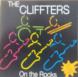 The Cliffters ‎– On The Rocks (1993)