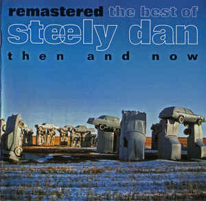 Steely Dan ‎– The Best Of Steely Dan, Then And Now