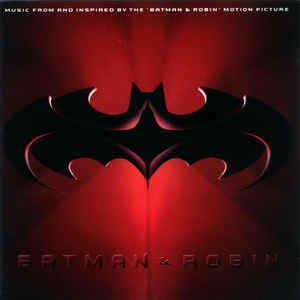 "Various ‎– Batman & Robin: Music From And Inspired By The ""Batman & Robin"" Motion Picture (1997)"