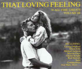 Various ‎– That Loving Feeling (30 All Time Greats Volume III) (1990)