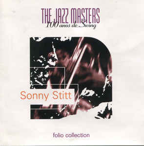 Sonny Stitt ‎– The Jazz Masters - 100 Años De Swing