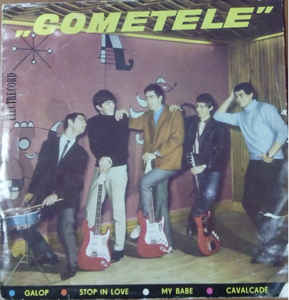 ''Cometele''* ‎– Galop ● Stop In Love ● My Babe ● Cavalcade (1966)
