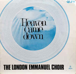The London Emmanuel Choir* ‎– Heaven Came Down (1970)