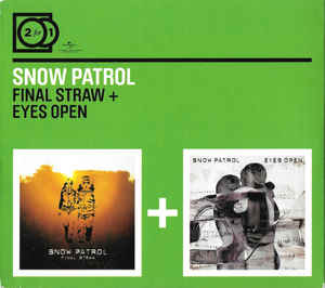 Snow Patrol ‎– Final Straw + Eyes Open (2009)