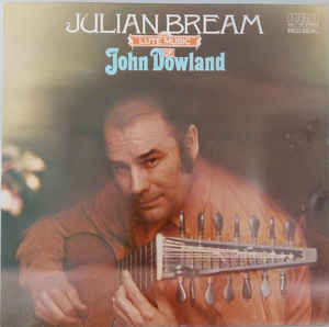 Julian Bream - John Dowland ‎– Lute Music Of John Dowland