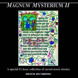 Various ‎– Magnum Mysterium II - A Special 2 1/2 Hour Collection Of Sacred Music Classics (1988)