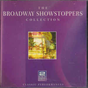 Various ‎– Broadway Showstoppers - 30 Classic Stage Performances (1999)