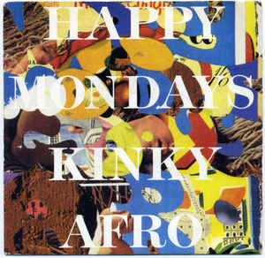 Happy Mondays ‎– Kinky Afro (1990)