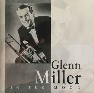 Glenn Miller ‎– In The Mood (2000)