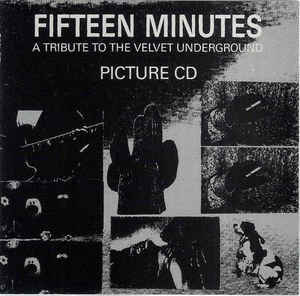 Various ‎– Fifteen Minutes - A Tribute To The Velvet Underground (1994)