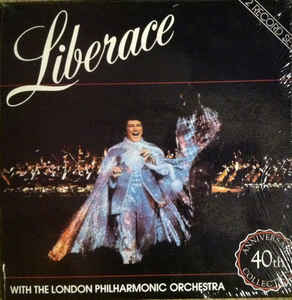 Liberace Live With The London Philharmonic Orchestra ‎– 40th Anniversary (1984)