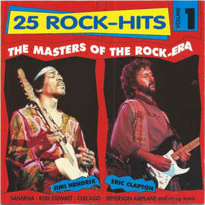 Various ‎– 25 Rock-Hits Volume 1 - The Masters Of The Rock-Era (1991)