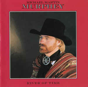 Michael Martin Murphey ‎– River Of Time (1988)