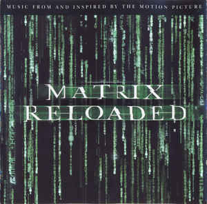 Various ‎– The Matrix Reloaded (Music From And Inspired By The Motion Picture) (2003)