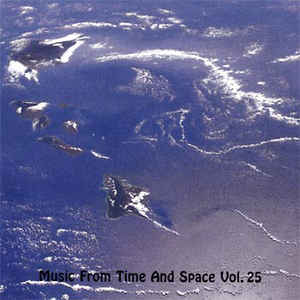 Various ‎– Music From Time And Space Vol. 25 (2007)