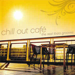 Various ‎– Chill Out Café: The Real Ibiza Grooves (2014)