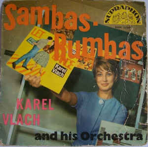 Karel Vlach And His Orchestra* ‎– Sambas ▪ Rumbas (1962)