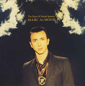 Marc Almond ‎– The Days Of Pearly Spencer (1992)